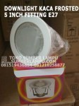 downlight kaca frosted 5 inch